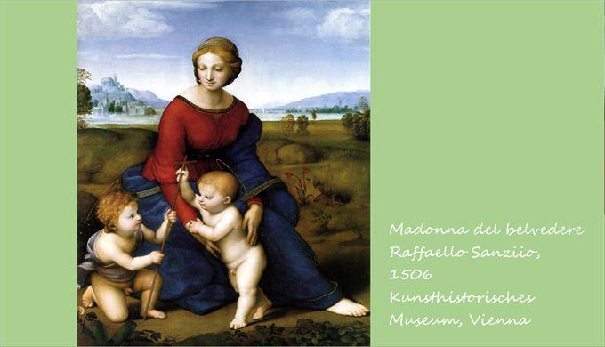 ベルヴェデーレの聖母 ラファエロ・サンツィオ, 1506 美術史美術館, ウィーン